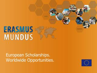 European Scholarships. Worldwide Opportunities.