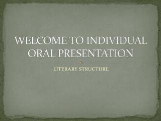 WELCOME TO INDIVIDUAL ORAL PRESENTATION
