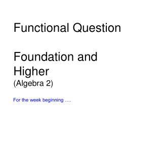 Functional Question Foundation and Higher (Algebra 2)
