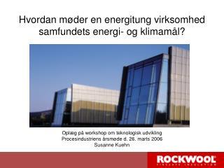 Oplæg på workshop om teknologisk udvikling  Procesindustriens årsmøde d. 26. marts 2006