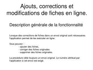 Ajouts, corrections et modifications de fiches en ligne.