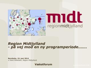 Region Midtjylland - på vej mod en ny programperiode…….