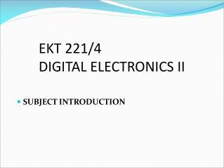 EKT 221/4 DIGITAL ELECTRONICS II