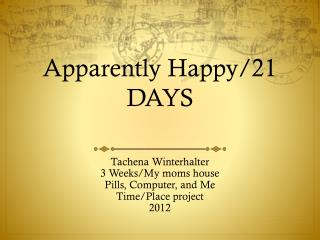 Apparently Happy/21 DAYS