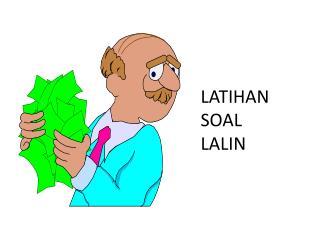LATIHAN SOAL  LALIN