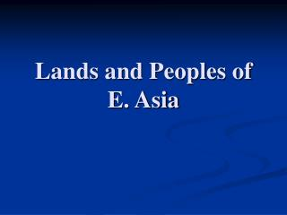 Lands and Peoples of E. Asia