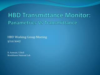 HBD Transmittance Monitor:  Panametrics  Vs Transmittance