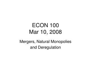 ECON 100 Mar 10, 2008