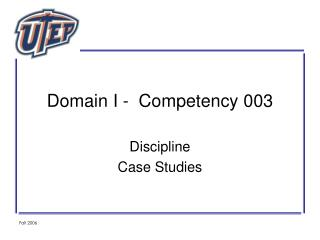 Domain I -  Competency 003