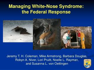 Managing White-Nose Syndrome: the Federal Response