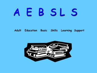Adult   Education   Basic   Skills   Learning  Support