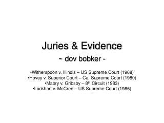 Juries & Evidence -  dov bobker -