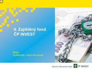 4. Zajištěný fond    ČP INVEST