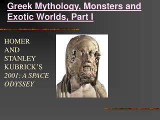 Greek Mythology, Monsters and Exotic Worlds, Part I