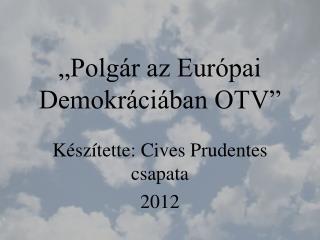 �Polg�r az Eur�pai Demokr�ci�ban OTV�