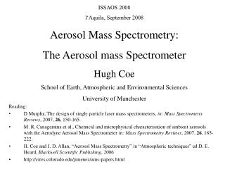 ISSAOS 2008 l'Aquila, September 2008 Aerosol Mass Spectrometry:  The Aerosol mass Spectrometer