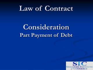 Law of Contract Consideration Part Payment of Debt