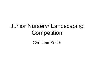 Junior Nursery/ Landscaping Competition