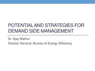 Potential and strategies for Demand Side Management
