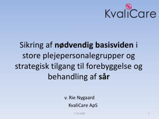 v. Rie Nygaard       KvaliCare ApS