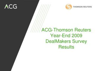 ACG-Thomson Reuters Year-End 2009 DealMakers Survey Results
