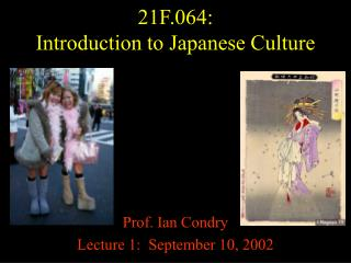 21F.064: Introduction to Japanese Culture