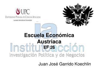 Escuela Económica Austriaca EF 26