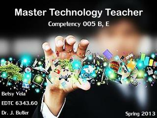 Master Technology Teacher  Competency 005 B, E