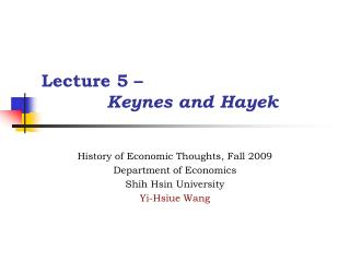 Lecture 5 –   Keynes and Hayek