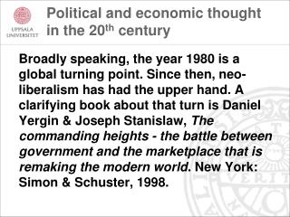 Political and economic thought in the 20 th  century