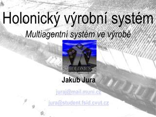 Holonický výrobní systém