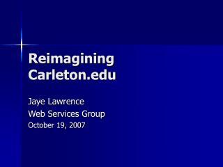 Reimagining Carleton
