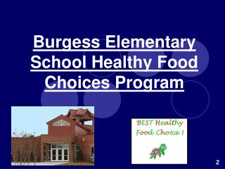 Burgess Elementary School Healthy Food  Choices Program