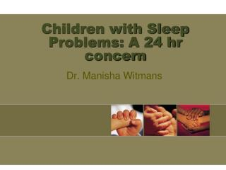 Children with Sleep Problems: A 24 hr concern