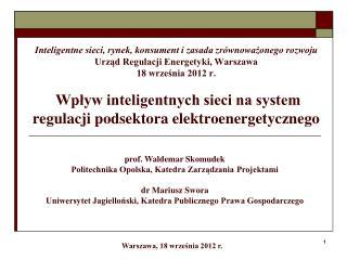 prof. Waldemar Skomudek Politechnika Opolska, Katedra Zarządzania Projektami dr Mariusz Swora