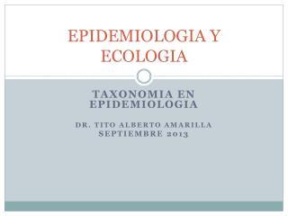 EPIDEMIOLOGIA Y ECOLOGIA