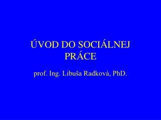 ÚVOD DO SOCIÁLNEJ PRÁCE