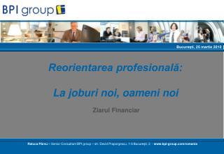 Reorientarea profesională: La joburi noi, oameni noi  Ziarul Financiar
