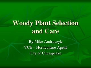 Woody Plant Selection and Care