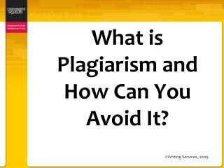 What is Plagiarism and  How Can You Avoid It