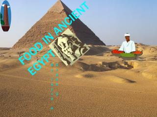 Food  I n Ancient Egypt