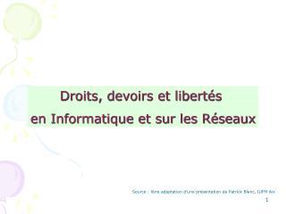 Droits, devoirs et libert s  en Informatique et sur les R seaux