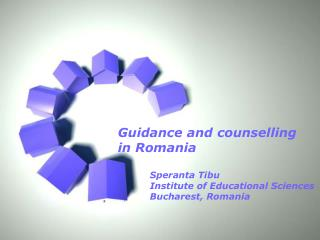 Guidance and counselling  in Romania Speranta Tibu Institute of Educational Sciences