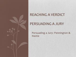 Reaching a Verdict Persuading a Jury