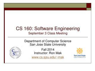 CS 160: Software Engineering September 3 Class  Meeting