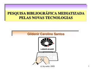 PESQUISA BIBLIOGR�FICA MEDIATIZADA PELAS NOVAS TECNOLOGIAS