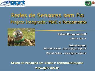 Redes de Sensores sem Fio  Projeto Integrado: MAC e Roteamento