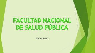 FACULTAD NACIONAL DE SALUD PÚBLICA