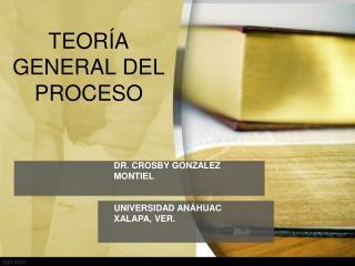 TEOR�A GENERAL DEL PROCESO