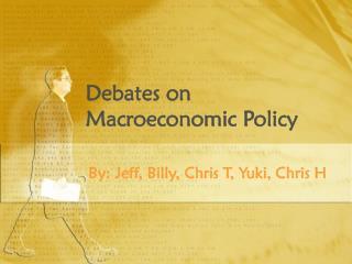 Debates on Macroeconomic Policy
